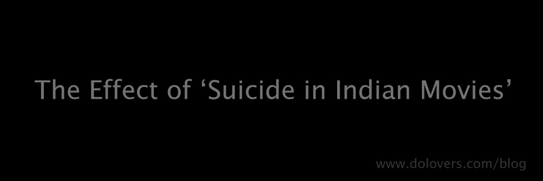 The Effect of 'Suicide in Indian Movies'